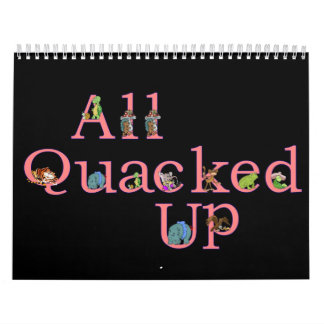 All Quacked Up  2008 Calendar On Sale!