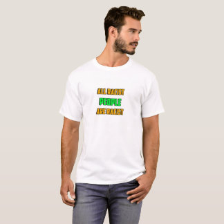 All Racist People Are Racist T-Shirt 2