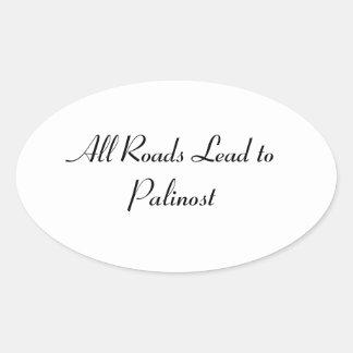 All Roads Lead to Palinost Oval Sticker
