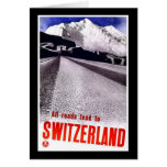 All Roads Lead To Switzerland Greeting Card