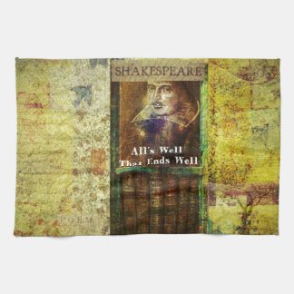 All s Well That Ends Well - Shakespeare Quote Kitchen Towels