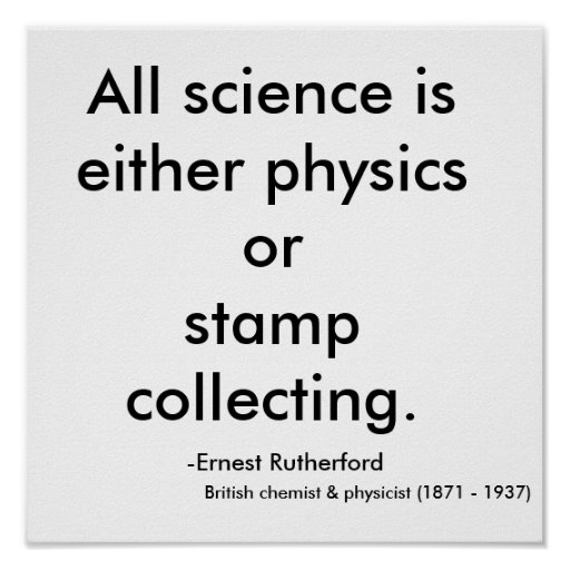 All science is either physics or stamp collecti... print