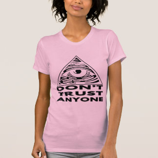 All Seeing Eye Don't Trust Anyone T-Shirt