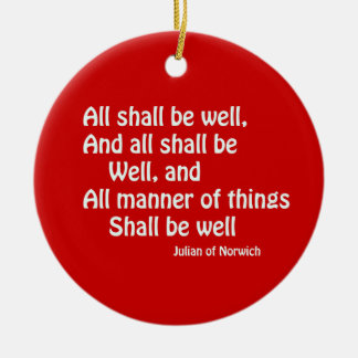 All Shall Be Well Ceramic Ornament