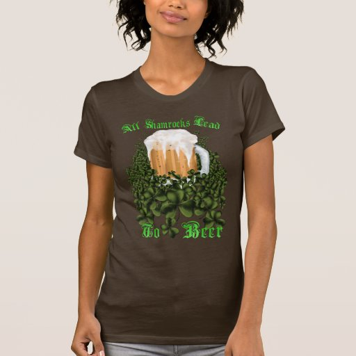 All Shamrocks Lead To Beer T-Shirt
