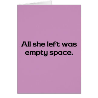 All She Left Was Empty Space Card
