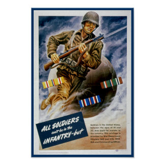 All Soldiers Can t be in the Infantry Print