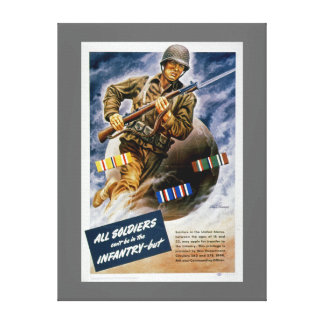 All Soldiers Can't be in the Infantry Canvas Print