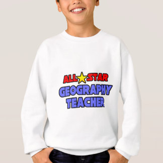 All Star Geography Teacher Sweatshirt