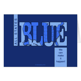 All States Blue. We can make it happen! Cards
