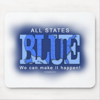 All States Blue. We can make it happen! Mouse Pad