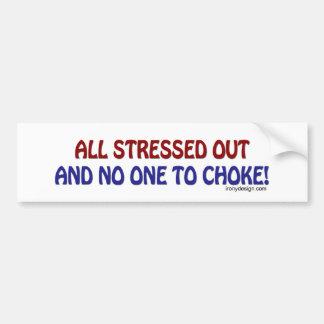 All Stressed Out Bumpersticker Bumper Sticker