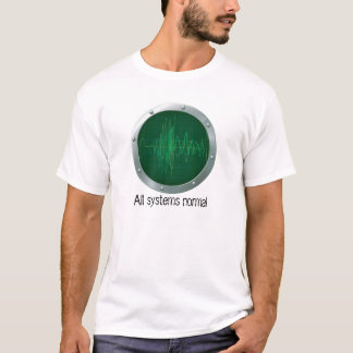 ALL SYSTEMS NORMAL T-Shirt