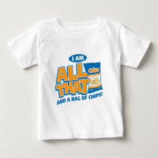 All That and A Bag of Chips Baby T-Shirt