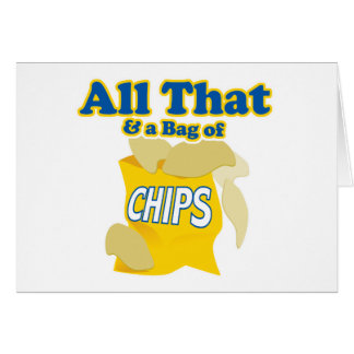 All That and a Bag of Chips Greeting Card
