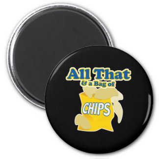 All That and a Bag of Chips Magnet
