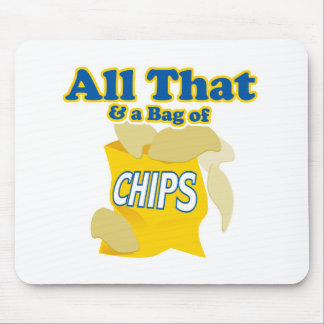 All That and a Bag of Chips Mouse Mat
