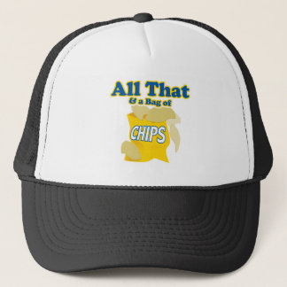 All That and a Bag of Chips Trucker Hat