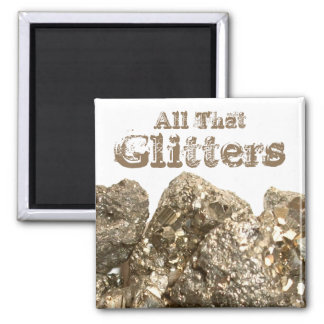 """All that Glitters"" Fool's Gold Magnet"