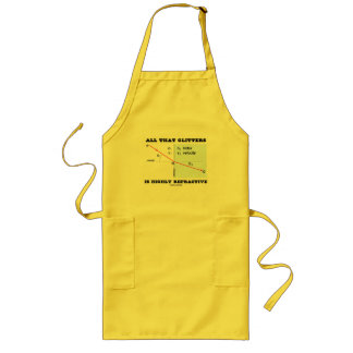 All That Glitters Is Highly Refractive (Physics) Long Apron