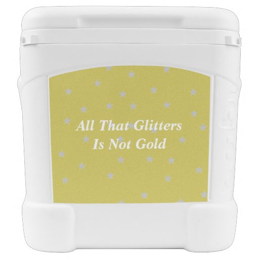 all that glitters r not gold All that is gold does not glitter is the first line of a poem from the lord of the rings and it's supposed to mean not all gold glitters but.