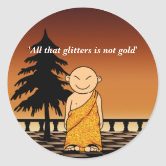 All that glitters is not gold round sticker