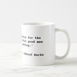 """""""All that is necessary for the triumph of evil ... Classic White Coffee Mug"""