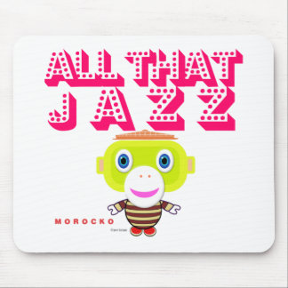 All That Jazz-Cute Monkey-Morocko Mouse Pad