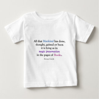 All That Mankind Has Done (Carlyle) Baby T-Shirt
