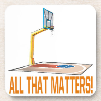 All That Matters Coaster