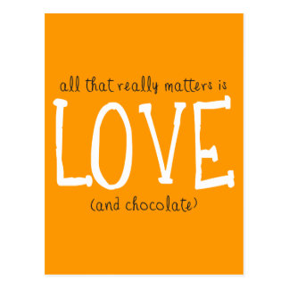 All That Really Matters is Love (and chocolate) Postcard