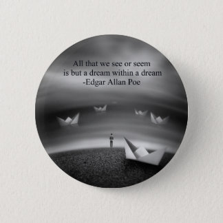 All That We See or Seem Pinback Button