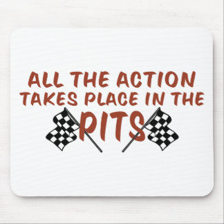 All The Action Takes Place In The Pits Mouse Pad
