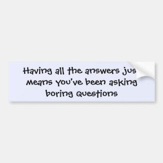 All the Answers bumper sticker