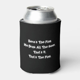 All The Beer Funny Can Cooler