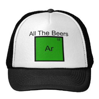 All The Beers Argon Element Pun T-Shirt Trucker Hat