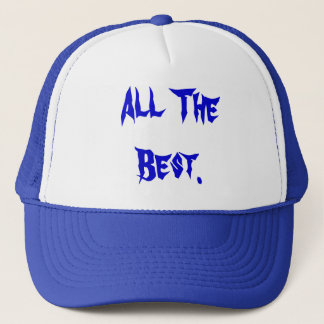 All The Best. Trucker Hat