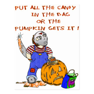 All the Candy or the Pumpkin gets it Postcard