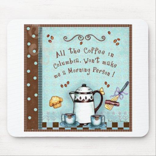All the Coffee in Columbia Mousepad