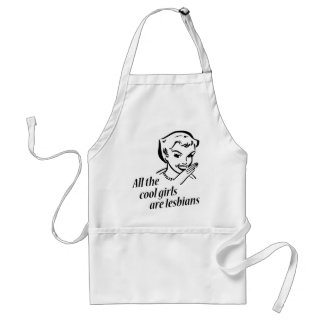 All the Cool Girls are Lesbians Adult Apron