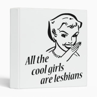 All the Cool Girls are Lesbians Binder