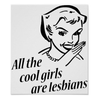 All the Cool Girls are Lesbians Poster