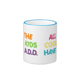 All the cool kids have ADD Ringer Coffee Mug