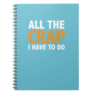 All The Crap I Have To Do To-Do Notebook