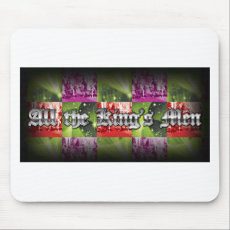 ALL THE KINGS MEN MOUSE PAD