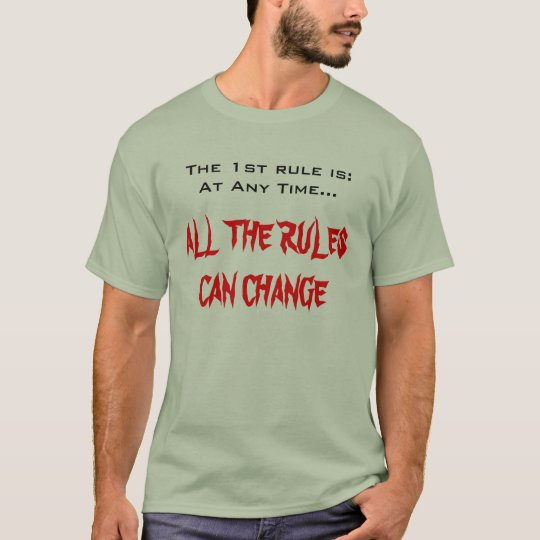 ALL THE RULES CAN CHANGE T-Shirt