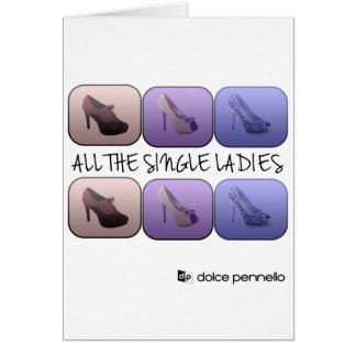All the single ladies - dolce pennello card