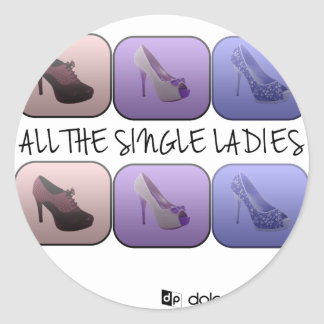All the single ladies - dolce pennello classic round sticker