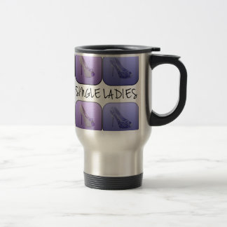 All the single ladies - dolce pennello 15 oz stainless steel travel mug