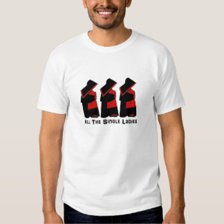 All The Single Ladies T Shirt